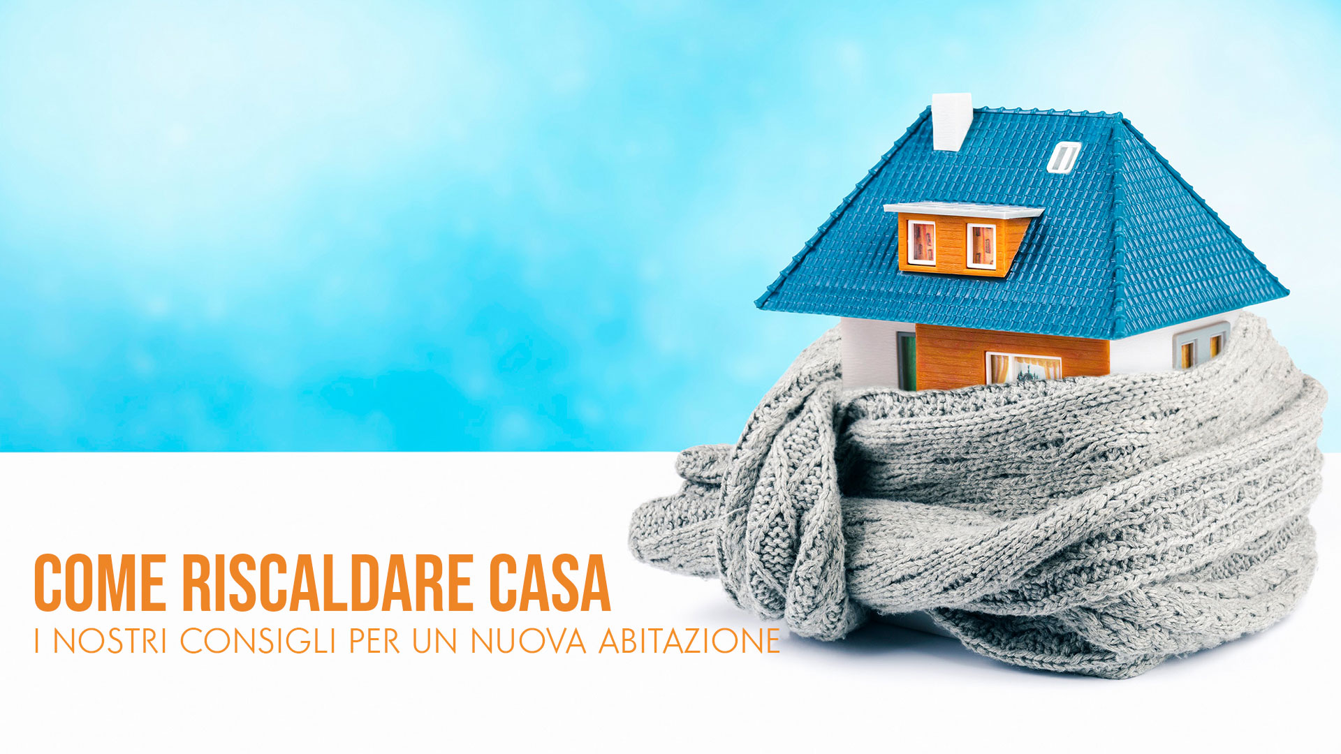 Dove Trasmettono Casa Su Misura come riscaldare casa: i nostri consigli per una nuova abitazione