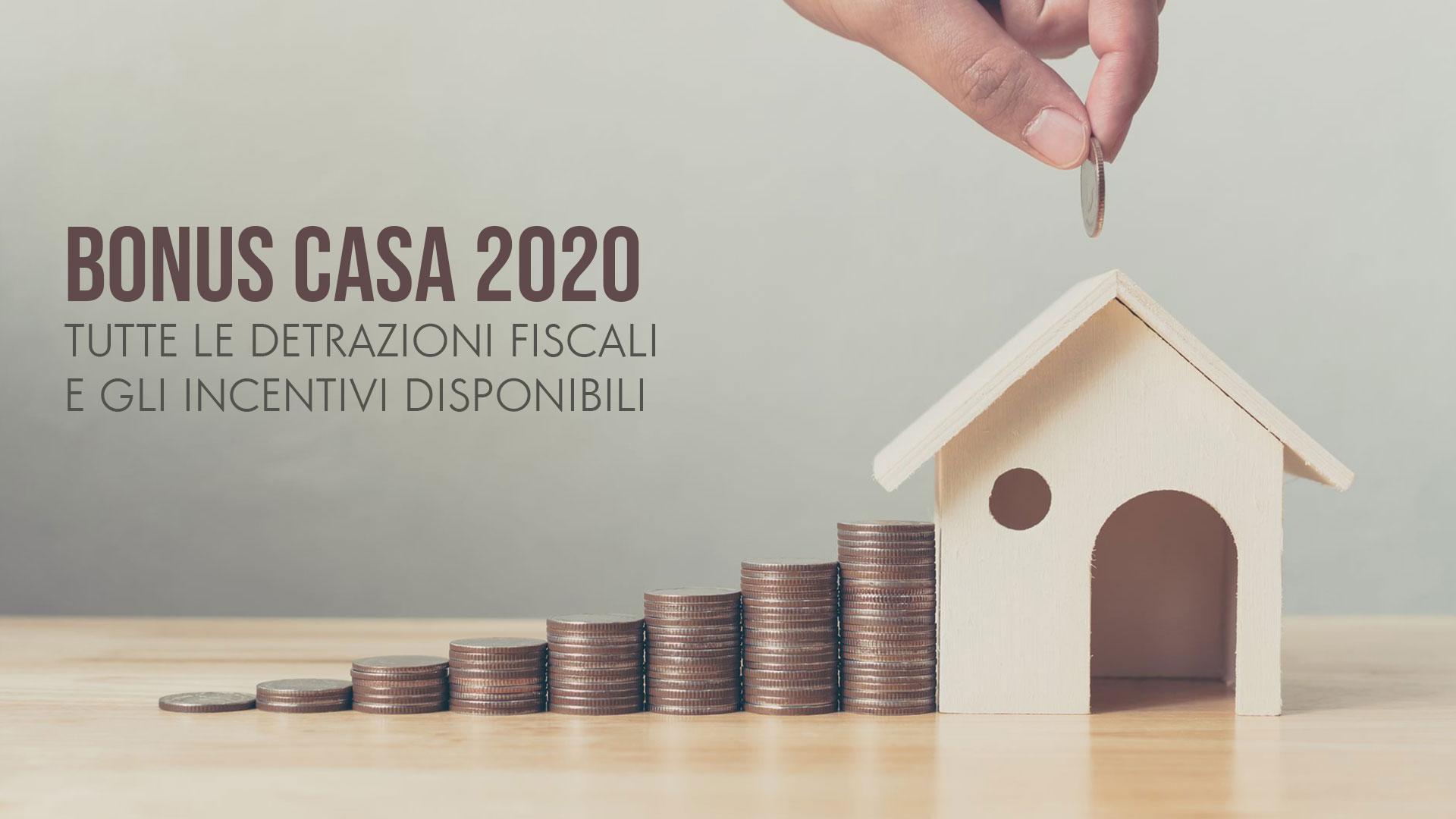 Bonus Casa 2020: tutte le novità e proroghe per incentivi e